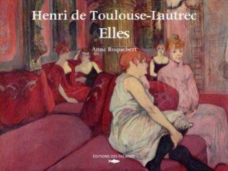 Dernières parutions sur XIXéme siécle, Henri de Toulouse-Lautrec. Elles