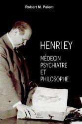 Dernières parutions sur Histoire de la médecine et des maladies, Henry Ey