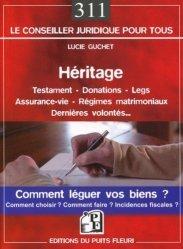 Dernières parutions dans Conseiller juridique pour tous, Héritage. Testament - Donation - Assurance-vie - Régimes matrimoniaux. Comment léguer vos biens ?