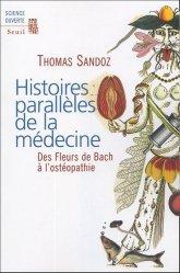 Dernières parutions dans Science ouverte, Histoires parallèles de la médecine. Des Fleurs de Bach à l'ostéopathie
