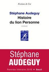 Dernières parutions dans Fiction & Cie, Histoire du lion Personne