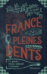 Dernières parutions sur Histoire de la gastronomie, Histoire de France à pleines dents