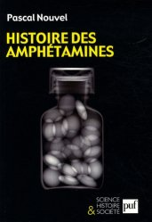 Dernières parutions dans Science, histoire et société, Histoire des amphétamines