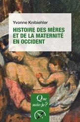 Histoire des meres et de la maternite en occident