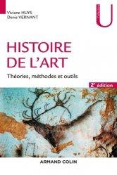 Dernières parutions dans U, Histoire de l'art. Théories, méthodes et outils, 2e édition
