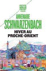 Dernières parutions dans Petite bibliothèque Payot, Hiver au Proche-Orient. Journal d'un voyage