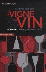 Souvent acheté avec La vigne et le vin, le Histoire de la Vigne et du Vin en France