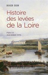Dernières parutions sur Rivières - Lacs - Fleuves, Histoire des levées de la Loire