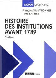 Dernières parutions sur Histoire des institutions, Histoire des institutions avant 1789. 6e édition