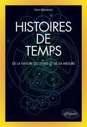 Dernières parutions sur Sciences et Technique, Histoires de temps - De la nature du temps et de sa mesure