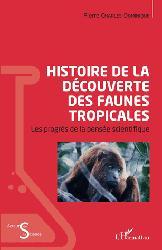 Dernières parutions dans Acteurs de la science, Histoire de la découverte des faunes tropicales