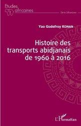 Dernières parutions dans Etudes africaines, Histoire des transports abidjanais de 1960 à 2016