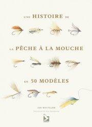 Dernières parutions sur Pêche à la mouche, Histoire de la pêche à la mouche en 50 mouches https://fr.calameo.com/read/005370624e5ffd8627086