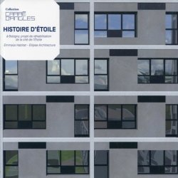 Dernières parutions dans Carré d'angles, Histoire d'Etoile, à Bobigny, projet de réhabilitation de la cité de l'Etoile