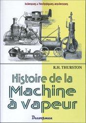 Dernières parutions dans Sciences & Techniques anciennes, Histoire de la machine à vapeur