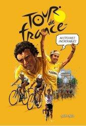 Dernières parutions sur Cyclisme et VTT, Histoires incroyables du Tour de France