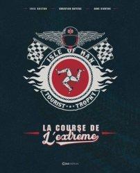 Nouvelle édition Histoire du TT. Le Tourist Trophy : la course folle