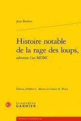 Dernières parutions dans Textes de la Renaissance, Histoire notable de la rage des loups, advenue l'an MDXC