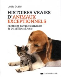 Nouvelle édition Histoires vraies d'animaux exceptionnels
