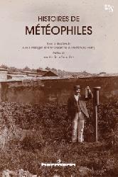 Dernières parutions sur Météorologie - Climatologie, Histoires de météophiles
