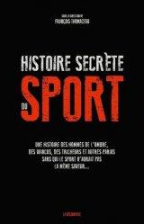 Dernières parutions sur Histoire du sport, Histoire secrète du sport