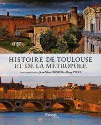 Dernières parutions sur Languedoc-Roussillon Midi-Pyrénées, Histoire de Toulouse et de la métropole