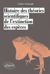 Souvent acheté avec Les roches, mémoire du temps, le Histoire des théories scientifiques de l'extinction des espèces