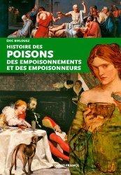 Dernières parutions sur Plantes toxiques, Histoire des poisons, empoisonnements et empoisonneurs