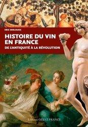 Dernières parutions sur Vins et savoirs, Histoire du vin en France. De l'Antiquité à la Révolution