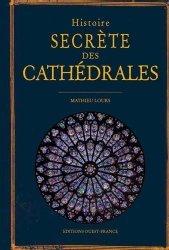 Dernières parutions sur Histoire de l'architecture, Histoire secrète des Cathédrales