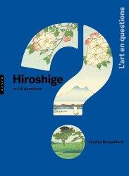 Dernières parutions dans L'art en questions, Hiroshige en 15 questions