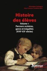 Dernières parutions dans Histoire et Civilisations, Histoire des élèves. Volume 1, Parcours scolaires des élèves, genre, inégalités sociales et territoriales