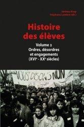 Dernières parutions dans Histoire et Civilisations, Histoire des élèves. Volume 2, Ordres, désordres et engagements (XVIe-XXe siècles)