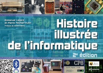 Dernières parutions sur Informatique - Audiovisuel, Histoire illustrée de l'informatique