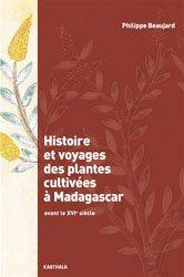 Dernières parutions sur Flores étrangères, Histoire et voyages des plantes cultivées à Madagascar
