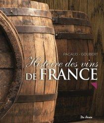 Dernières parutions sur Dégustation, Histoire des vins de France