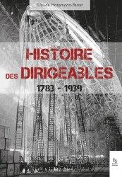 Dernières parutions dans Evocations, Histoire des dirigeables - 1783-1939