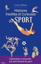 Dernières parutions sur Histoire du sport, Histoires insolites et curieuses du sport