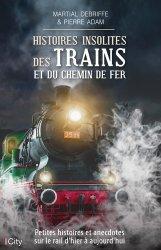 Dernières parutions sur Transport ferroviaire, Histoires insolites des trains et du chemin de fer