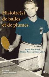 Dernières parutions sur Histoire du sport, Histoire(s) de balles et de plumes