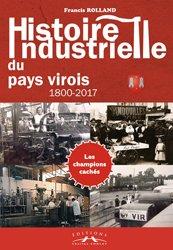 Dernières parutions sur Sciences industrielles, Histoire industrielle du pays virois