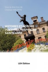Dernières parutions sur Histoire de la médecine et des maladies, Histoires et Histoire du centre hospitalier Sainte-Anne