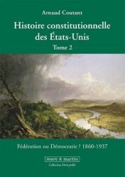 Dernières parutions sur Droit des Etats-Unis, Histoire constitutionnelle des Etats-Unis. Tome 2, Fédération ou démocratie ? (1860-1937)