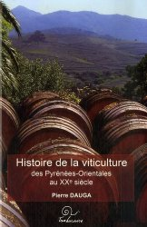 Dernières parutions sur Vins du monde, Histoire de la viticulture. des Pyrénées-Orientales au XXe sièle