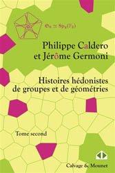 Nouvelle édition Histoires hédonistes de groupes et de géométries