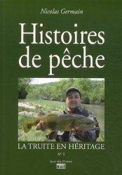Souvent acheté avec Mes carnets de pêche à la mouche  Tome 2, le Histoires de pêche - Tome 1