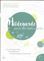 Dernières parutions sur Naturothérapie, Hildegarde pour les débutants