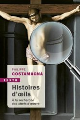 Dernières parutions dans Texto, Histoire d'oeils. A la recherche des chefs-d'oeuvre