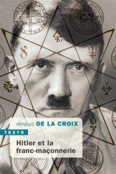 Dernières parutions dans Texto, Hitler et la Franc-maçonnerie
