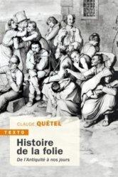 Dernières parutions dans Texto, Histoire de la folie de l'antiquité à nos jours